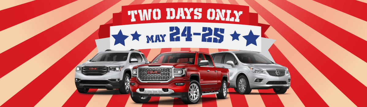 We Want Your Trade! Two Days Only! May 24 and 25