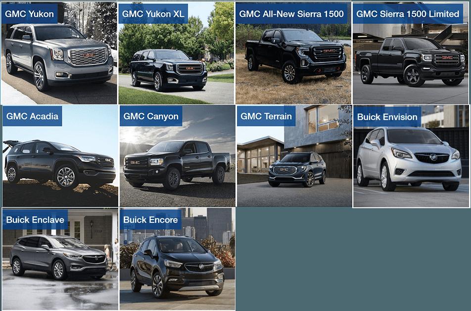 Buick: Enclave, Encore, Envision. GMC: Acadia, Canyon, Terrain, Yukon, Yukon XL, Sierra 1500.